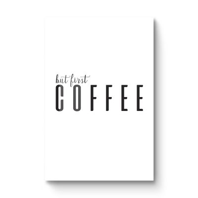 But first coffee - Original Kunst